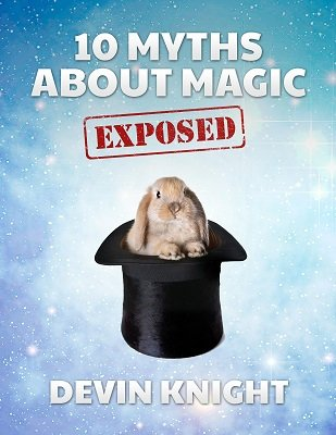 10 Myths About Magic Exposed by Devin Knight