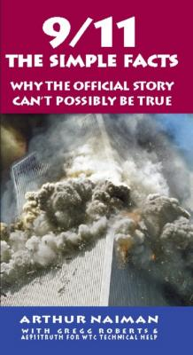 9/11: The Simple Facts by Arthur Naiman & Gregg Roberts