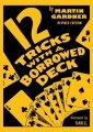 12 Tricks with a Borrowed Deck by Martin Gardner