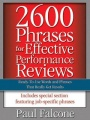 2600 Phrases for Effective Performance Reviews: Ready-to-Use Words and Phrases That Really Get Results by Paul FALCONE