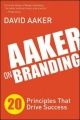 Aaker on Branding: 20 Principles That Drive Success by David Aaker