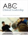 ABC of Clinical Leadership (ABC Series #165) by Tim Swanwick