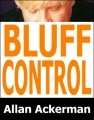 Bluff Control by Allan Ackerman