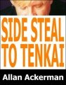 Side Steal To Tenkai by Allan Ackerman