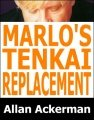 Marlo's Tenkai Replacement by Allan Ackerman