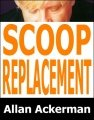 Scoop Replacement by Allan Ackerman