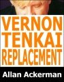 Vernon Tenkai Replacement