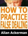 How To Practice False Dealing
