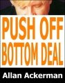 Push Off Bottom Deal