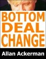 Bottom Deal Change by Allan Ackerman