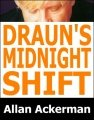 Draun's Midnight Shift