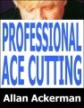 Professional Ace Cutting
