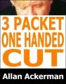 3-Packet One-Handed Cut