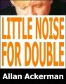 Little Noise for Double Lift by Allan Ackerman