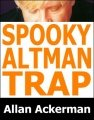 Spooky Altman Trap