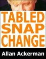 Tabled Snap Change