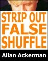 Strip-Out False Shuffle