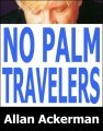 No Palm Travelers by Allan Ackerman