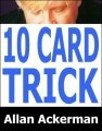 Ten Card Trick by Allan Ackerman