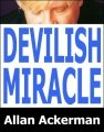 Devilish Miracle by Allan Ackerman