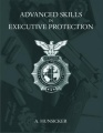Advanced Skills in Executive Protection by A. Hunsicker
