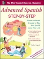 Advanced Spanish Step-by-Step: Master Accelerated Grammar to Take Your Spanish to the Next Level by Barbara Bregstein