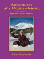 Adventures of a Western Mystic: Apprentice to the Masters by Peter Mt. Shasta