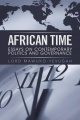 African Time: Essays On Contemporary Politics And Governance by Lord Mawuko-Yevugah
