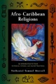 Afro-Caribbean Religions: An Introduction to Their Historical, Cultural, and Sacred Traditions by Samuel N. Murrell
