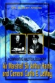 Air Marshall Sir Arthur Harris and General Curtis E. LeMay: A Comparative Analytical Biography by Dr. Albert Atkins