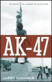 AK-47: The Weapon That Changed the Face of War by Larry Kahaner