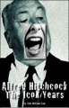 Alfred Hitchcock: The Icon Years by John William Law