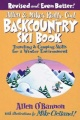 Allen & Mike's Really Cool Backcountry Ski Book, Revised and Even Better! Traveling & Camping Skills for a Winter Environment by Allen O'Bannon
