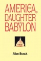 America, the Daughter of Babylon by Allen Bonck