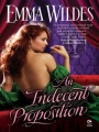 An Indecent Proposition by Emma Wildes