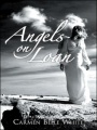Angels on Loan by Carmen Belle White