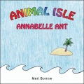 Animal Isle: Annabelle Ant by Merl Borrow