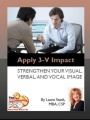 Apply 3-V Impact:Strengthen Your Visual, Verbal, and Vocal Image by Laura Stack