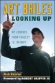 Art Briles: Looking Up: My Journey from Tragedy to Triumph by Nick Eatman