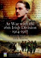 At War with the 16th Irish Division 1914-1918: The Letters of J H M Staniforth by Richard Grayson