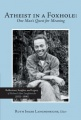 Atheist in a Foxhole: One Man's Quest for Meaning: Reflections, Insights, and Legacy of Richard Alan Langhinrichs (1921-1990) by Ruth Imler Langhinrichs Editor