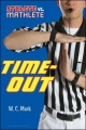 Athlete vs. Mathlete: Time-Out by W. C. Mack