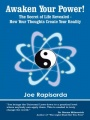 Awaken Your Power! The Secret of Life Revealed - How Your Thoughts Create Your Reality by Joe Rapisarda
