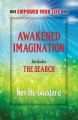 Awakened Imagination: Includes The Search by Neville Goddard