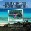 Back To My Roots And The Green Loblolly Tree by Catrina Jones