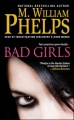 Bad Girls by M. William Phelps