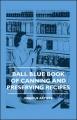 Ball Blue Book Of Canning And Preserving Recipes by Various
