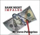 Bank Night Impaled