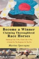 Become a Winner Claiming Thoroughbred Race Horses by Marino Specogna