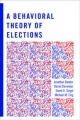 A Behavioral Theory of Elections by Jonathan Bendor & Daniel Diermeier & David A. Siegel